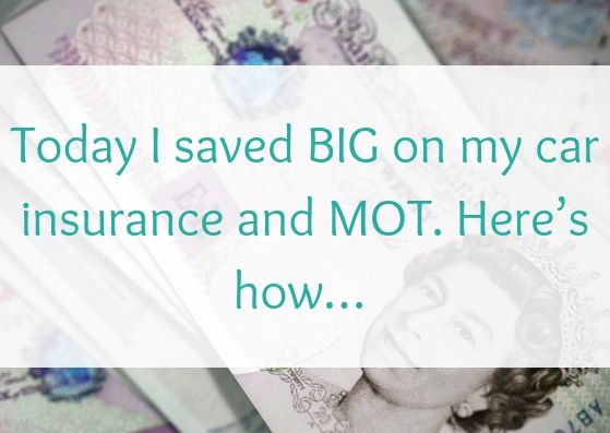 Today I saved BIG on my car insurance and MOT. Here's how…
