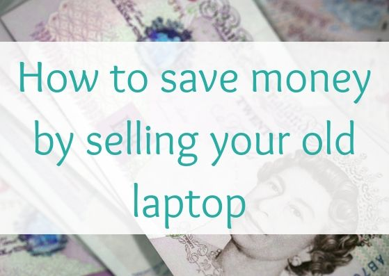 How to save money by selling your old laptop
