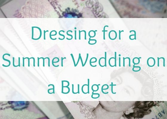 Dressing for a Summer Wedding on a Budget