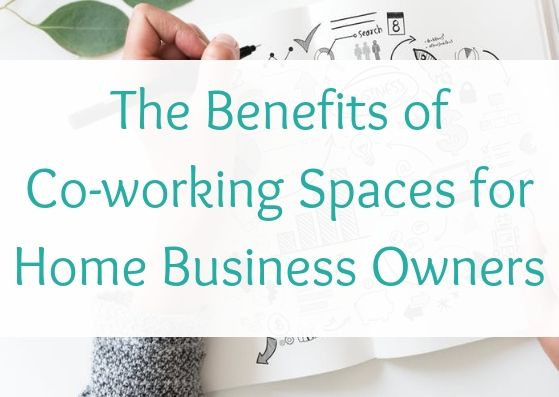 The Benefits of Co-working Spaces for Home Business Owners