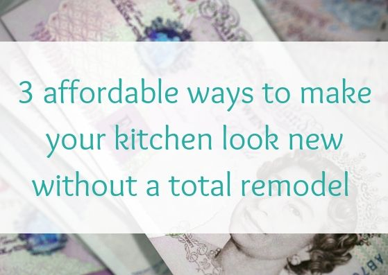 3 affordable ways to make your kitchen look new without a total remodel
