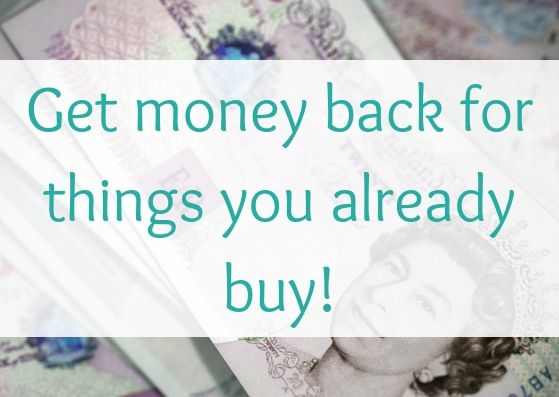 Get money back for things you already buy!