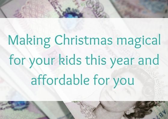 Making Christmas magical for your kids this year and affordable for you