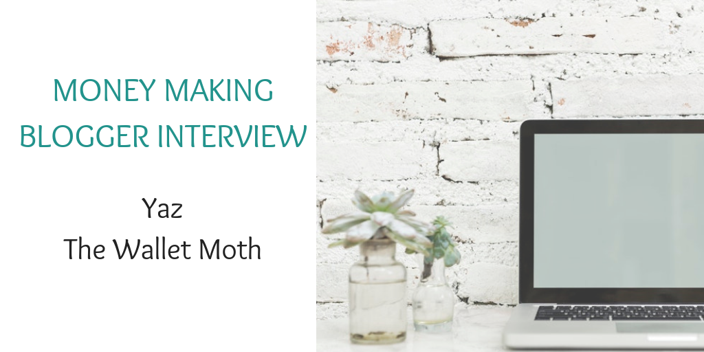 Money making blogger interview with Yaz from The Wallet Moth
