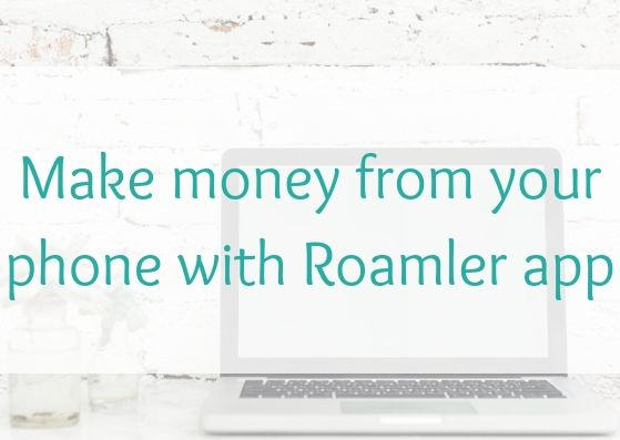 How to make money from your phone with the Roamler app and get a Roamler  invite code here