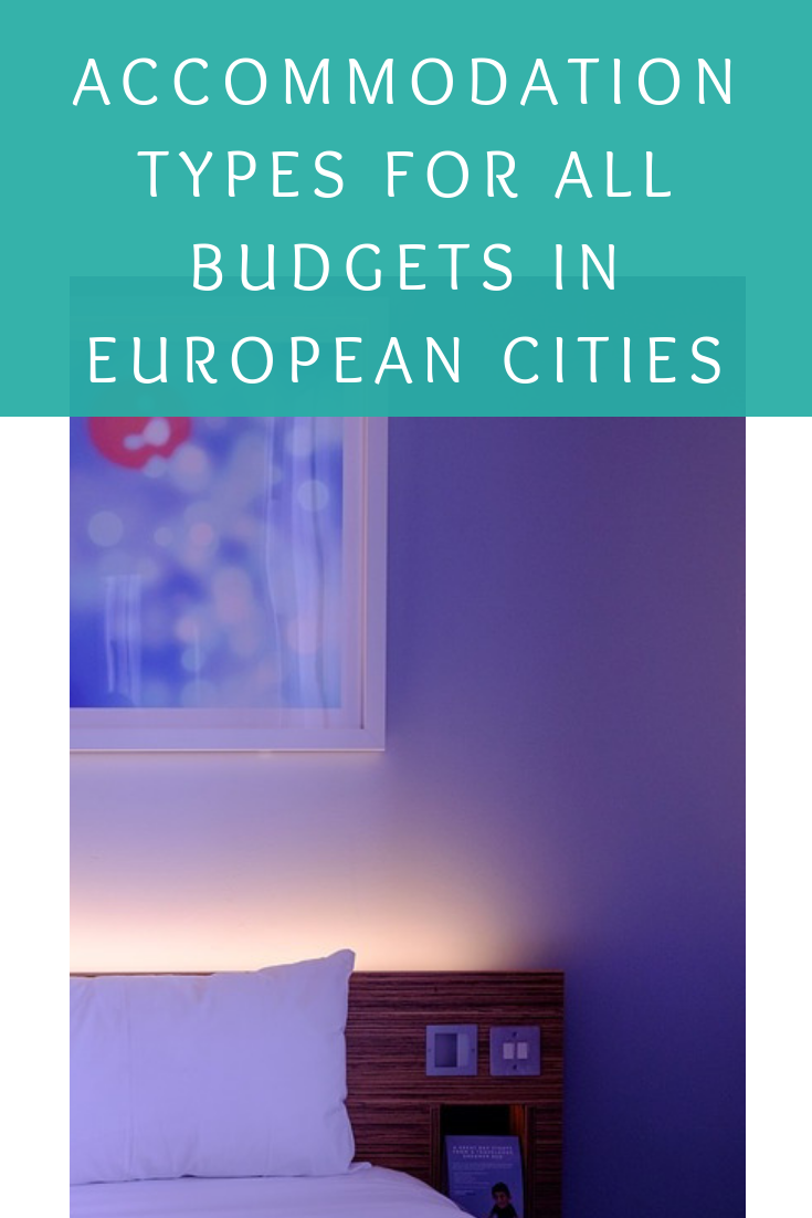 Accommodation types for all budgets in European cities