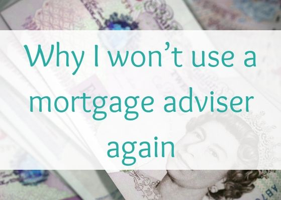 whi-i-wont-use-a-mortgage-adviser-again