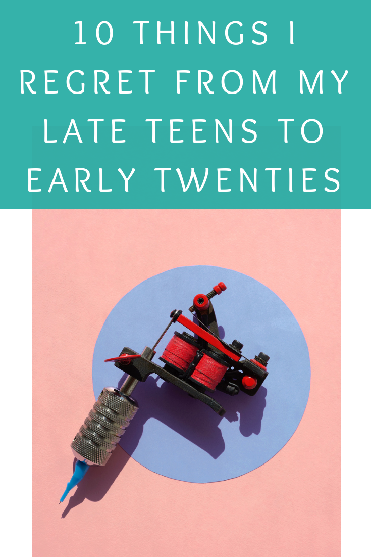 10 things I regret from my late teens to early twenties (1)