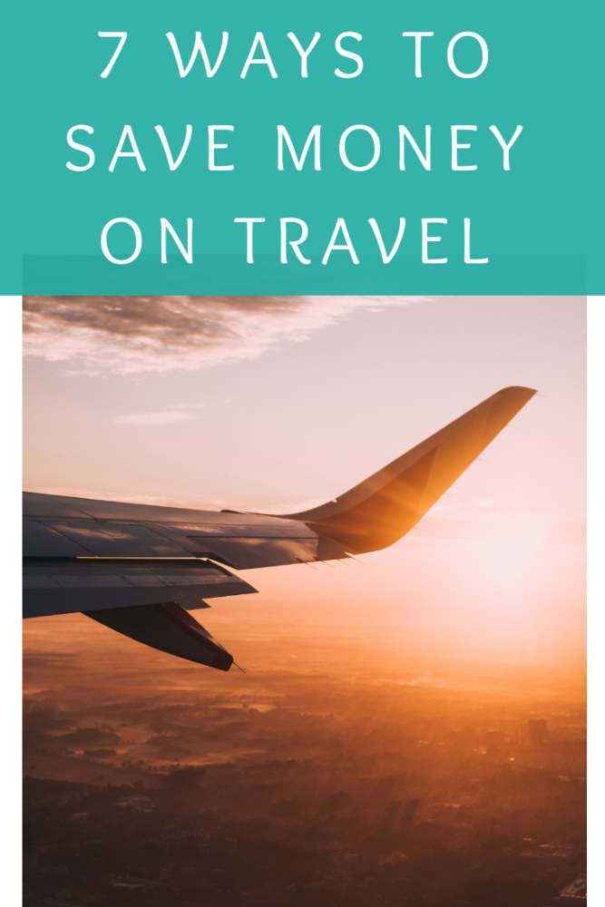 7 ways to save money on travel