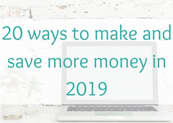 20 ways to make and save more money in 2019