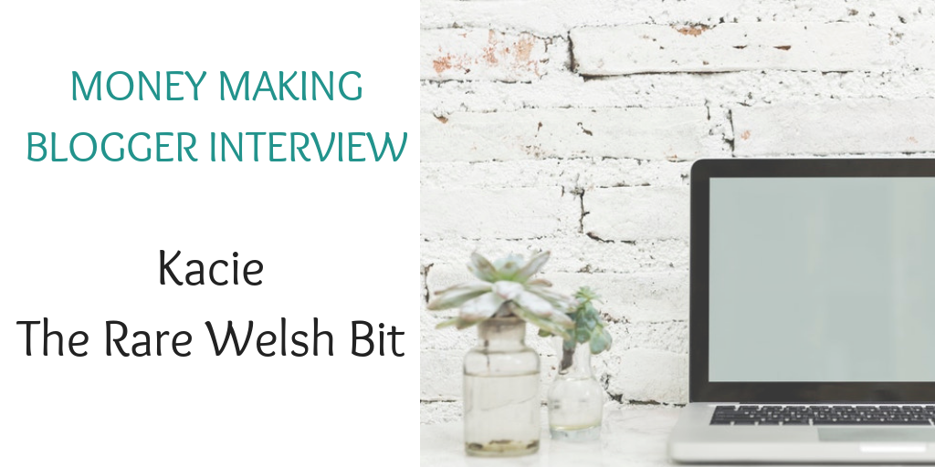 Money making blogger interview with Kacie of The Rare Welsh Bit (1)