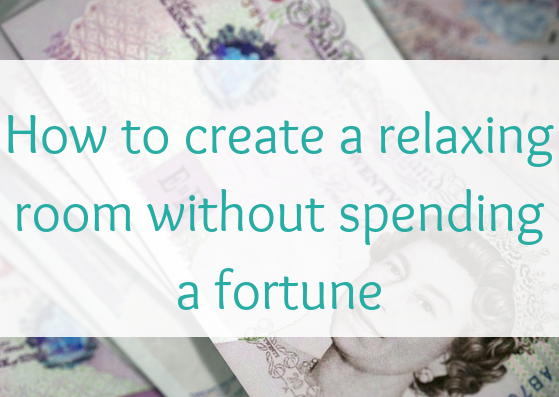 how-to-create-a-relaxing-room-without-spending-a-fortune
