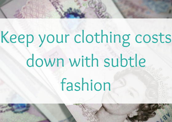 keep-your-clothing-costs-down-with-subtle-fashion