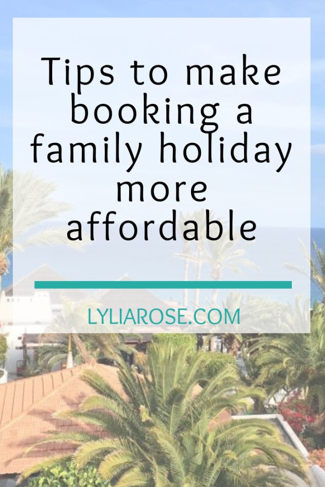 Tips to make booking a family holiday more affordable