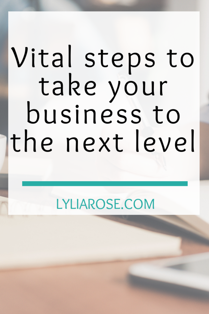 Vital steps to take your business to the next level