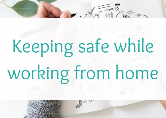 Keeping safe while working from home