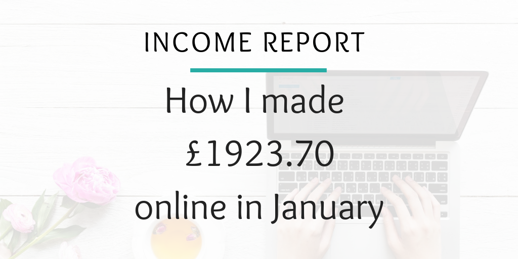Income report - How I made £1923.70 at-home, blogging & online in January (