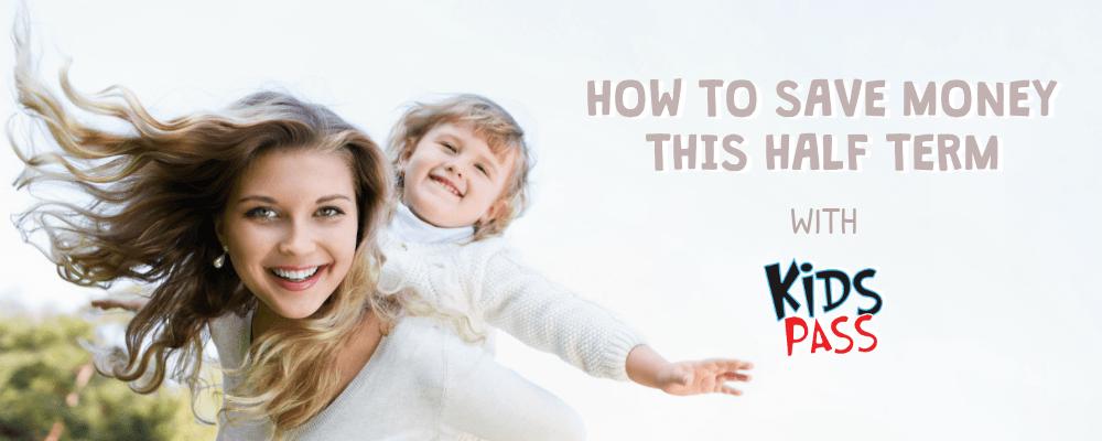 Blog giveaway – Win a free annual Kids Pass membership - half term save mon