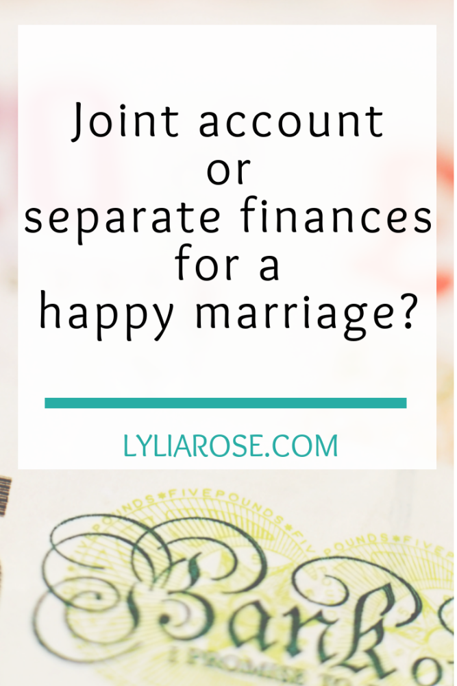 Joint bank account or separate finances for a happy marriage