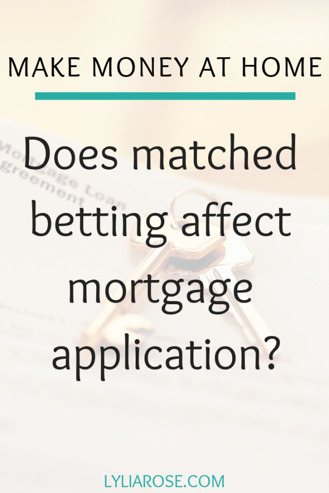 Does matched betting affect mortgage application_
