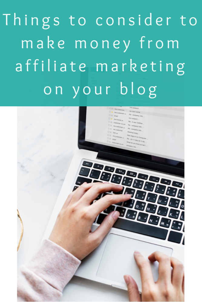 Things to consider if you want to make money from affiliate marketing on yo
