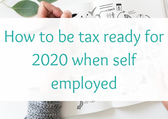 How to be tax ready for 2020 when self employed