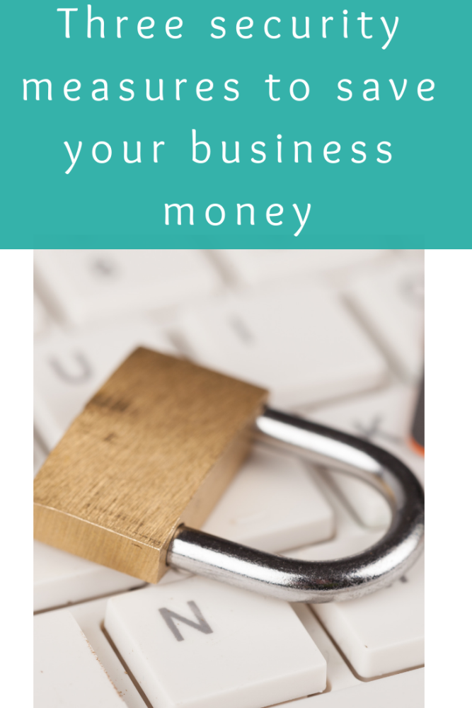 Three security measures to save your business money (1)