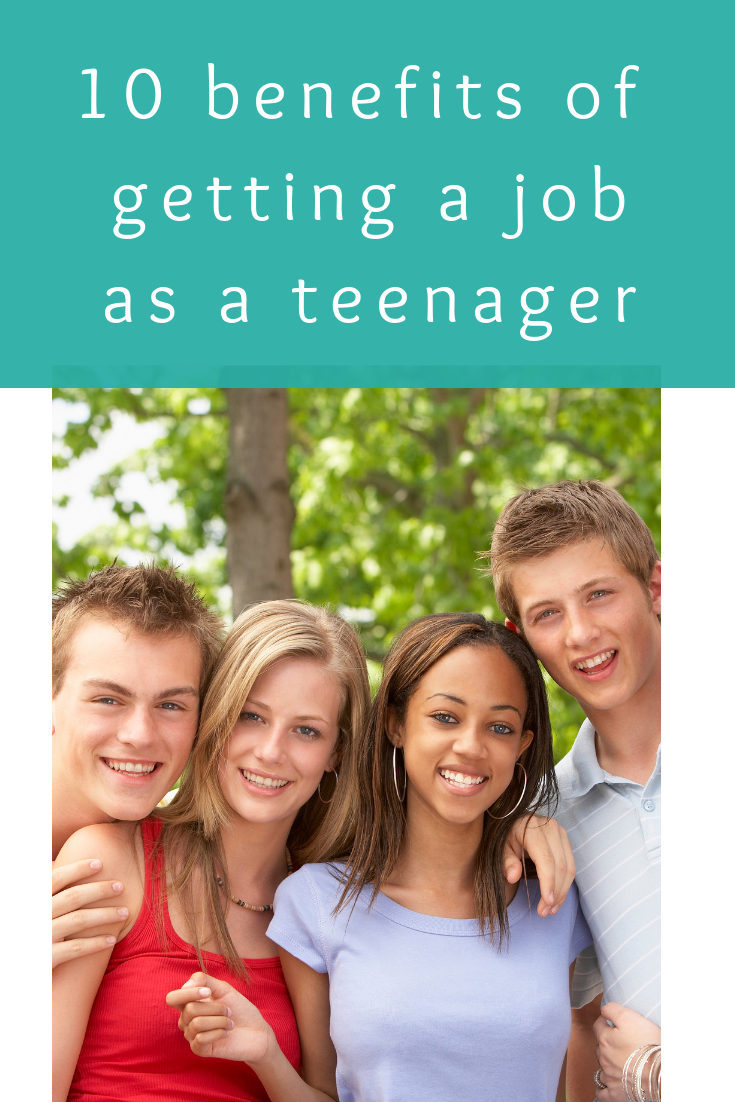 10 benefits of getting a job as a teenager