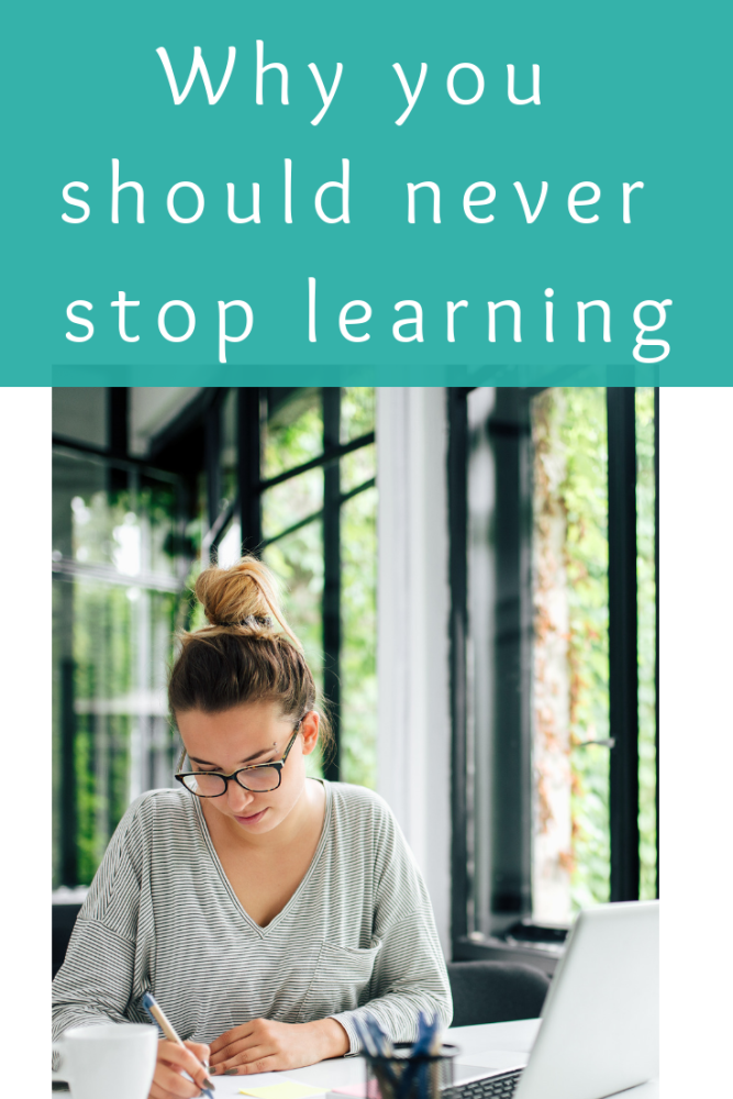Why you should never stop learning (1)