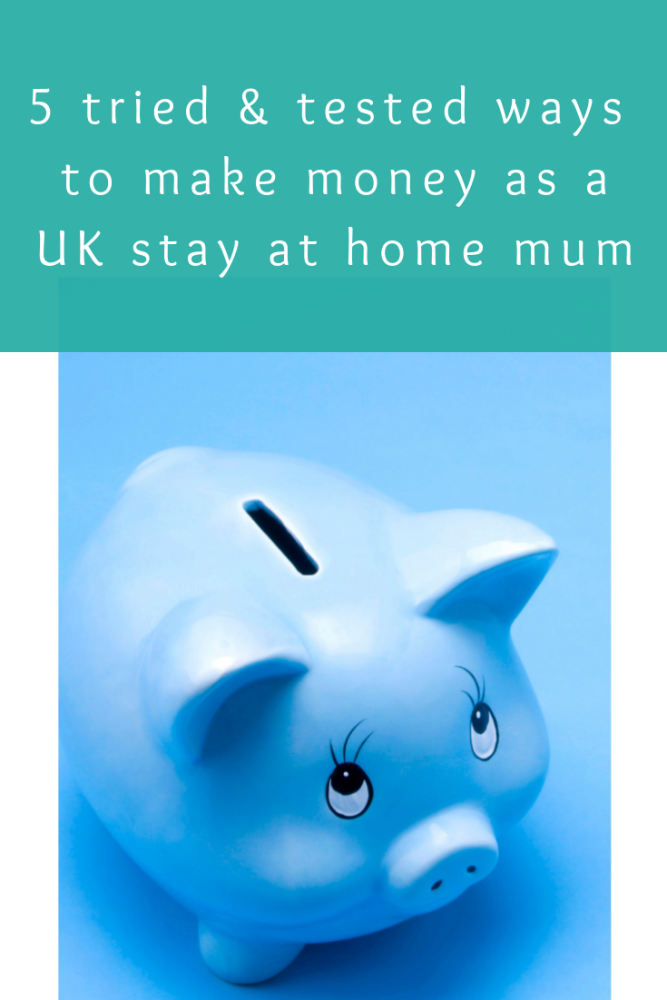 5 tried and tested ways to make money as a UK stay at home mum