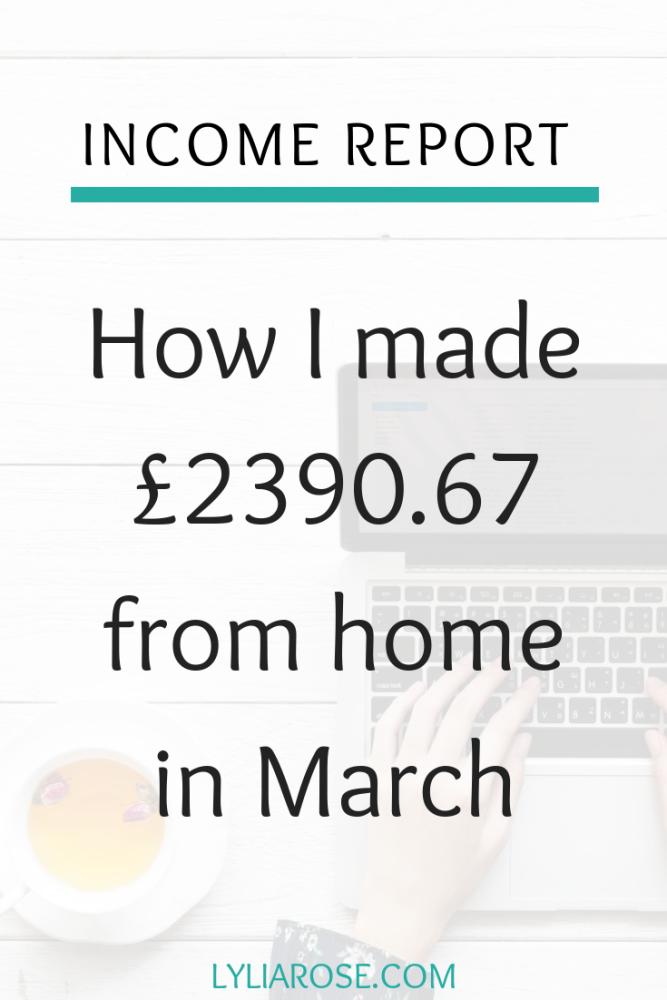 Income report - How I made £2390.67 from home in March