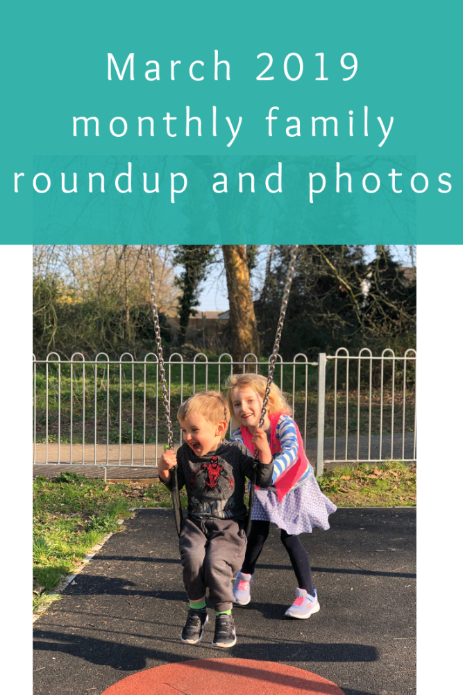 March 2019 mont­­hly family roundup and photos