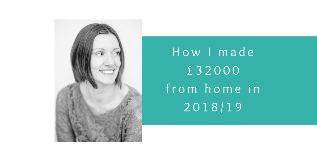 How I made £32000 from home in 2018-2019