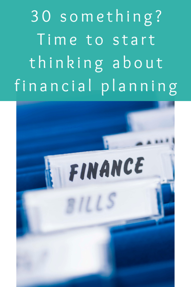 30 something_ Time to start thinking about financial planning (1)