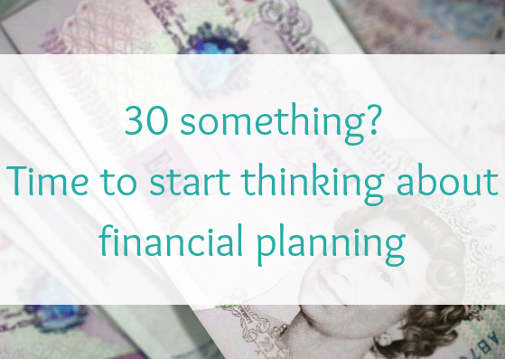 30 something?  Time to start thinking about financial planning
