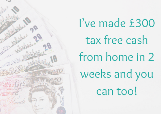 I've made £300 tax free cash from home in 2 weeks and you can too!