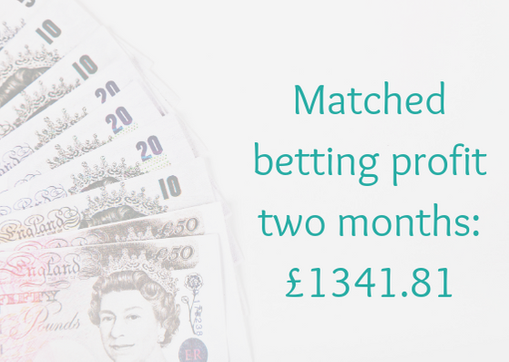 Matched Betting Profit 2 Months £1341.81
