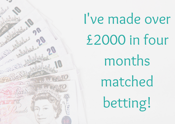 I've made over £2000 in four months matched betting