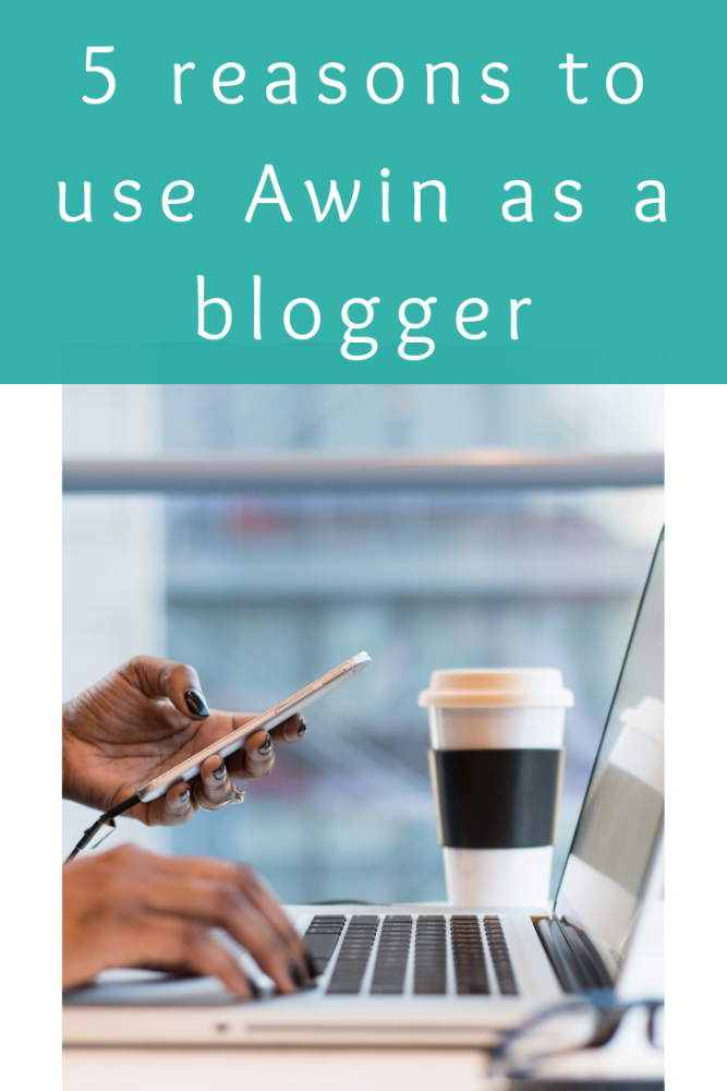5 reasons to use Awin as a blogger