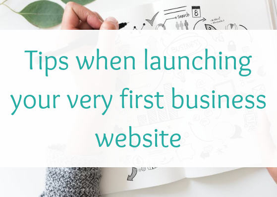 Tips when launching your very first business website