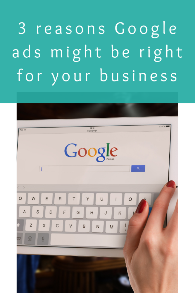 3 reasons Google ads might be right for your business (1)