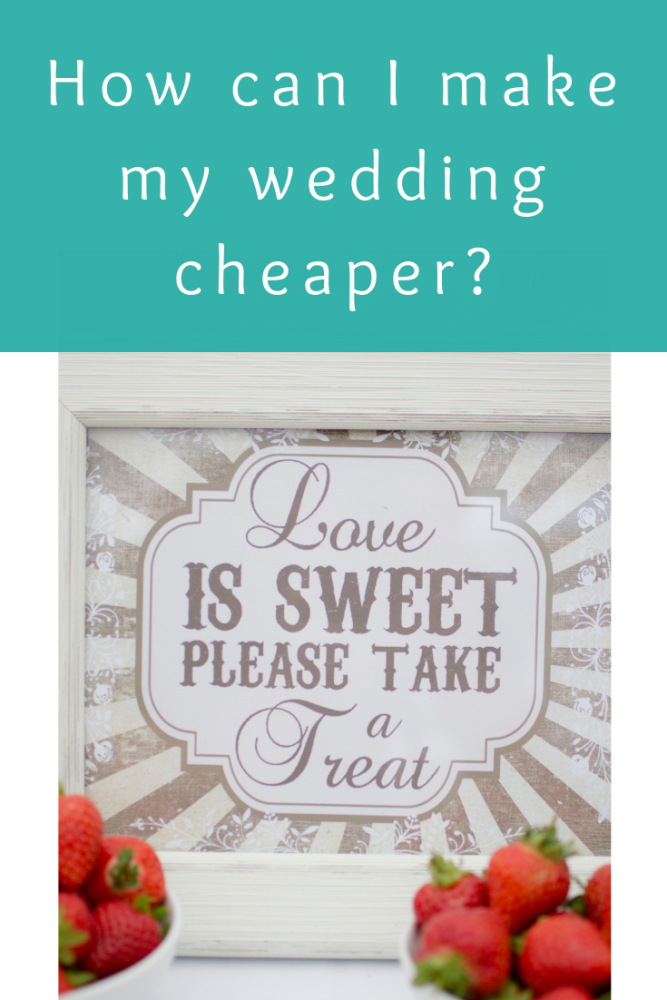 How can I make my wedding cheaper_