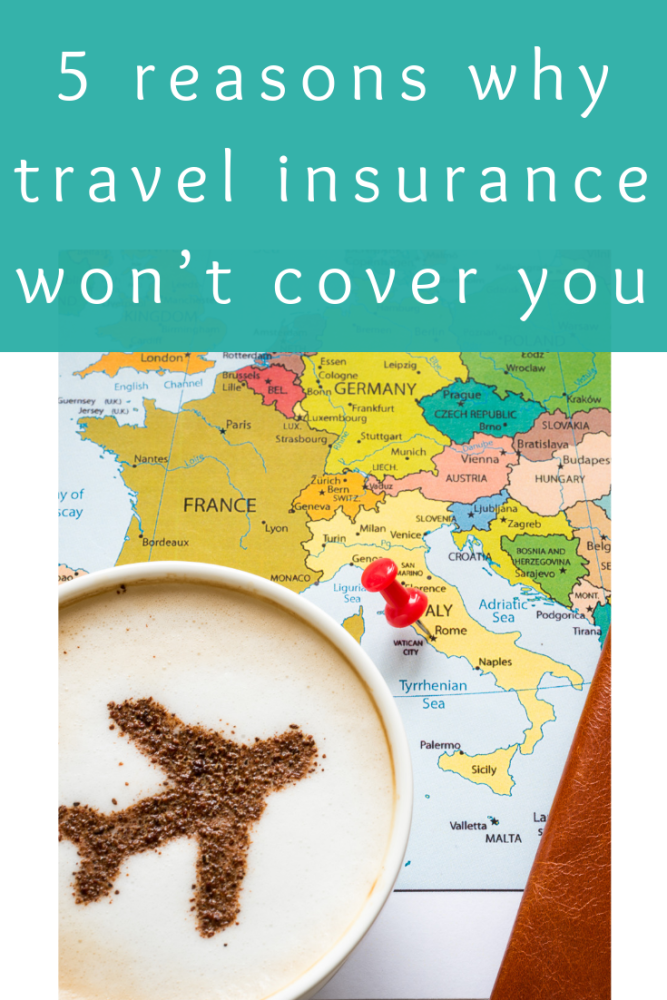 5 reasons why travel insurance won't cover you