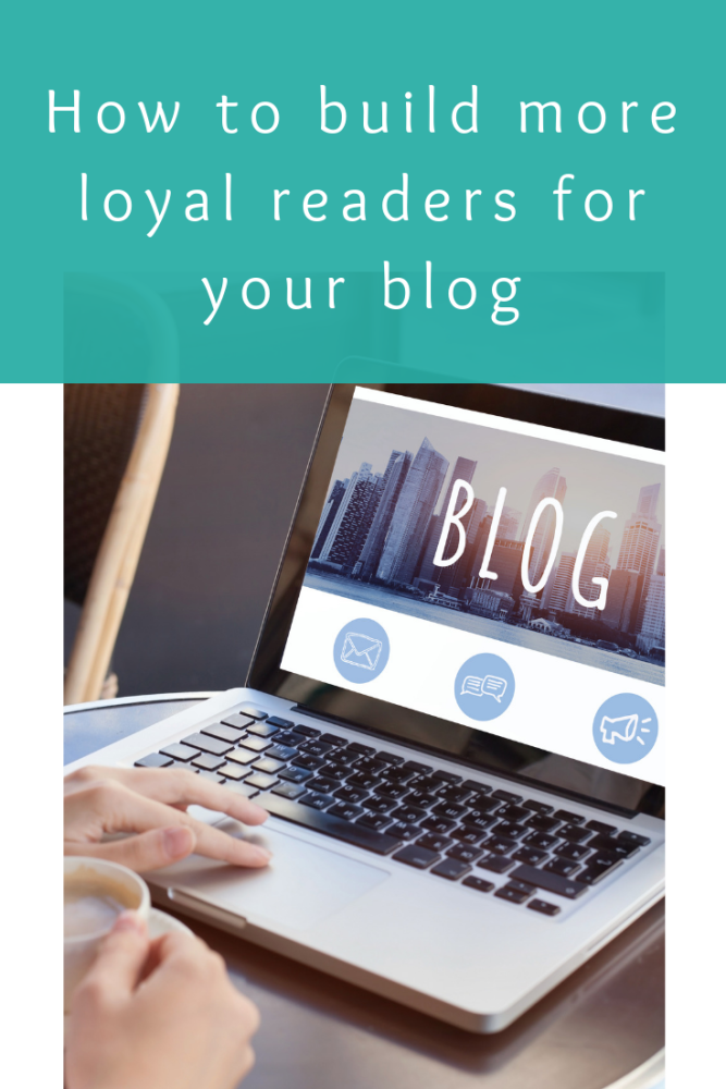 How to build more loyal readers for your blog (1)