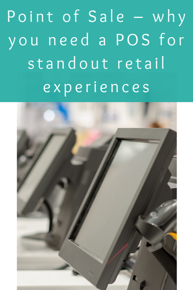 Point of Sale – why you need a POS for standout retail experiences (1)