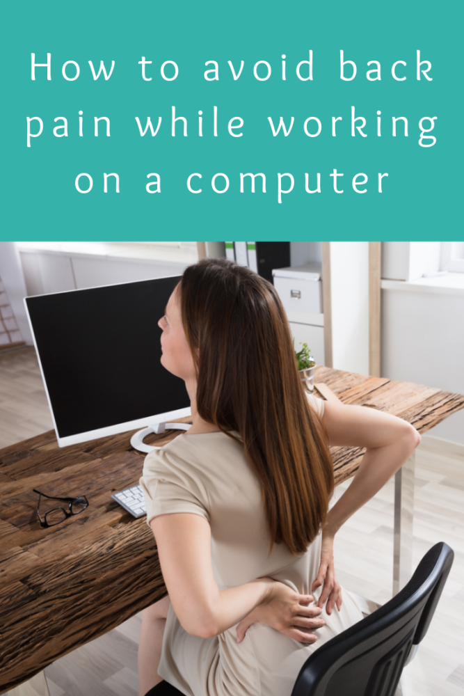 How to avoid back pain while working on a computer