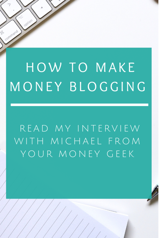How to make money blogging interview with michael your money geek