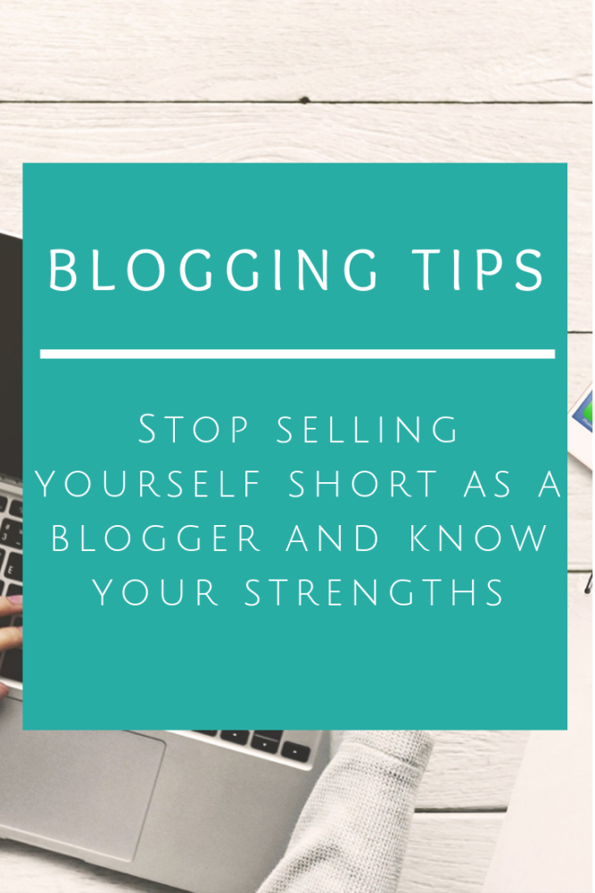 Stop selling yourself short as a blogger and know your strengths (1)