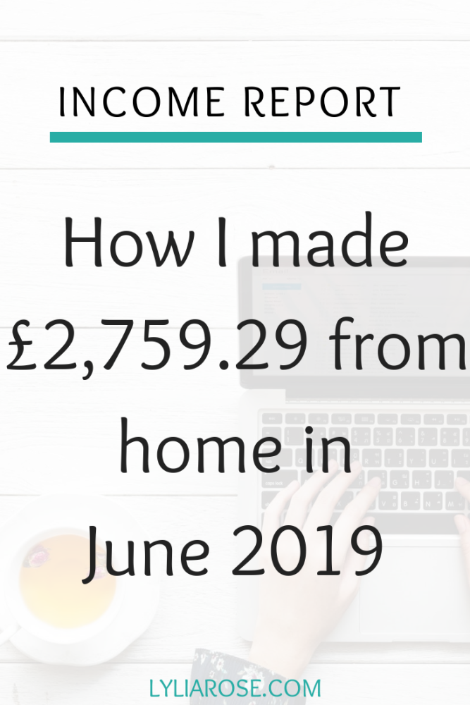 Income report - How I made £2,759.29 from home in June 2019