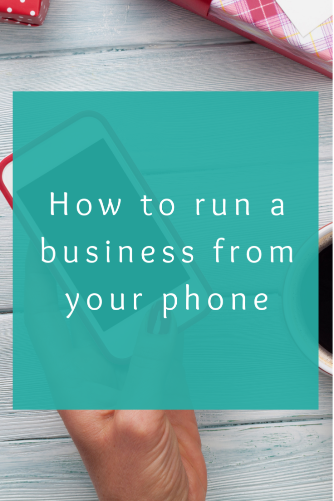 How to run a business from your phone